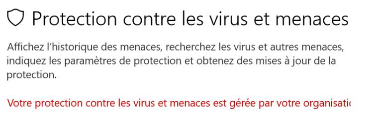 Votre protection contre les virus et menaces est gérée par votre organisation